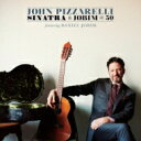 藝人名: J - 【送料無料】 John Pizzarelli ジョンピザレリ / Sinatra And Jobim At 50 【SHM-CD】