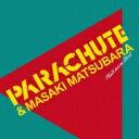 【送料無料】 パラシュート (Parachute) / プラチナムベスト PARACHUTE&松原正樹 (UHQCD 2枚組) 【Hi Quality CD】