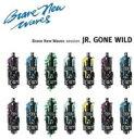 Jr Gone Wild / Brave New Waves Session 輸入盤 【CD】