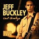 Jeff Buckley ジェフバックリィ / Last Goodbye: Radio Broadcast 輸入盤 【CD】