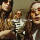 Artist Name: H - HAIM / Something To Tell You 輸入盤 【CD】