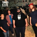 Artist Name: T - Tad / 8-way Santa 【CD】