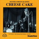 藝人名: D - Dexter Gordon デクスターゴードン / Cheese Cake 【CD】