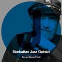 【送料無料】 MANHATTAN JAZZ QUINTET マンハッタンジャズクインテット / Some Skunk Funk 【SHM-CD】