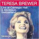 艺人名: T - Teresa Brewer / Live At Carnegie Hall & Montreux Switzerland 輸入盤 【CD】