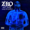 Artist Name: Z - Z Ro ジーロ / No Love Boulevard 輸入盤 【CD】
