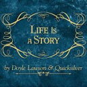 Doyle Lawson And Quicksilver / Life Is A Story 輸入盤 【CD】