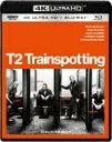 【送料無料】 T2 トレインスポッティング 4K ULTRA HD & ブルーレイセット 【BLU-RAY DISC】