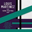 藝人名: L - 【送料無料】 Louis Martinez / Theme Pour Mike 輸入盤 【CD】