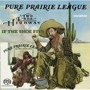 艺人名: P - Pure Prairie League / Two Lane Highway & If The Shoe Fits 輸入盤 【SACD】