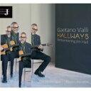 藝人名: G - 【送料無料】 Gaetano Valli / Hallways: Remembering Jim Hall 輸入盤 【CD】