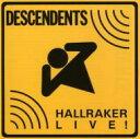 艺人名: D - Descendents ディセンデンツ / Hallraker-live! 輸入盤 【CD】