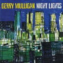 Gerry Mulligan ジェリーマリガン / Night Lights 輸入盤 【CD】