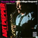 Artist Name: A - Art Pepper アートペッパー / Thursday Night At Village Vanguard 輸入盤 【CD】