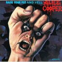 Alice Cooper アリスクーパー / Raise Your Fist & Yell 輸入盤 【CD】