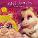 Artist Name: K - Kill Alters / No Self Helps 輸入盤 【CD】