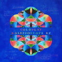 Coldplay コールドプレイ / Kaleidoscope EP (ミニアルバム / 180グラム重量盤レコード) 【12in】