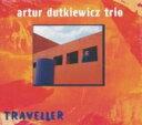 【送料無料】 Artur Dutkiewicz / Traveller 輸入盤 【CD】