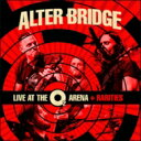 【送料無料】 Alter Bridge アルターブリッジ / Live At The O2 Arena+ Rarities 【CD】