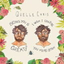 Quelle Chris / Being You Is Great I Wish You Coul Be You More 【LP】