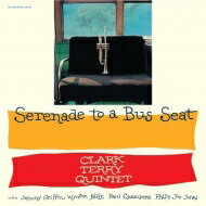 Clark Terry クラークテリー / Serenade To A Bus Seat (180g) 【LP】