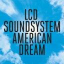 Artist Name: L - LCD Soundsystem エルシーディーサウンドシステム / American Dream 輸入盤 【CD】