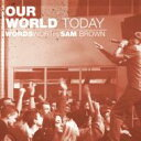 藝人名: W - Wordsworth / Sam Brown / Our World Today 輸入盤 【CD】