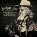艺人名: R - 【送料無料】 Red River Dave / Authentic Hilbilly Ballads And Topical Songs Vol.1 1954-1976 輸入盤 【CD】