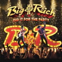 艺人名: B - Big & Rich / Did It For The Party 輸入盤 【CD】