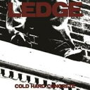 艺人名: L - Ledge / Cold Hard Concrete 輸入盤 【CD】