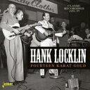Artist Name: H - Hank Locklin / Fourteen Karat Gold - Classic Recordings 1951-57 輸入盤 【CD】