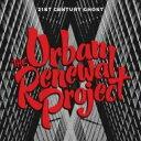 艺人名: U - Urban Renewal Project / 21st Century Ghost 輸入盤 【CD】