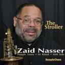艺人名: Z - 【送料無料】 Zaid Nasser / Stroller 輸入盤 【CD】