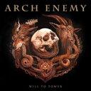 艺人名: A - Arch Enemy アークエネミー / Will To Power 輸入盤 【CD】