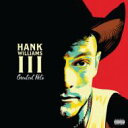藝人名: H - Hank Williams III / Greatest Hits 輸入盤 【CD】