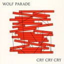 Artist Name: W - 【送料無料】 Wolf Parade / Cry Cry Cry 輸入盤 【CD】