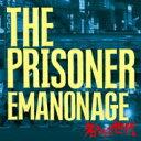 艺人名: Ha行 - 【送料無料】 THE PRISONER / 名もなき世代-EMANONAGE- 【CD】