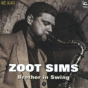 藝人名: Z - Zoot Sims ズートシムズ / Brother In Swing 【CD】
