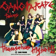 【送料無料】 GANG PARADE / GANG PARADE takes themselves higher!! 【CD】