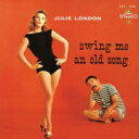 Artist Name: J - Julie London ジュリーロンドン / Swing Me An Old Song 【SHM-CD】