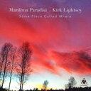 艺人名: M - 【送料無料】 Marilena Paradisi / Kirk Lightsey / Some Place Called Where 輸入盤 【CD】