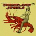 精选辑 - 【送料無料】 Swampland Jewels 輸入盤 【CD】