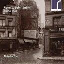 作曲家名: Ra行 - 【送料無料】 Ravel ラベル / ラヴェル:ピアノ三重奏曲、サン=サーンス:ピアノ三重奏曲第2番 フィデリオ・トリオ 輸入盤 【CD】
