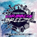 Artist Name: O - Omar Hill / Caribbean Breeze 輸入盤 【CD】
