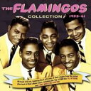 【送料無料】 The Flamingos / Flamingos Collection 1953-61 輸入盤 【CD】