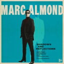 Marc Almond マークアーモンド / Shadows Reflections 輸入盤 【CD】