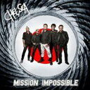 Artist Name: C - Chelsea (Rock) / Mission Impossible 輸入盤 【CD】