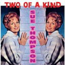 Artist Name: S - Sue Thompson / Two Of A Kind 輸入盤 【CD】