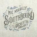 藝人名: M - Mac Mcanally / Southbound: The Orchestra Project 輸入盤 【CD】
