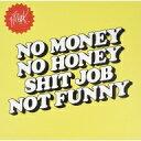 Freak / No Money No Honey Shit Job Not Funny EP (10インチアナログレコード) 【12in】